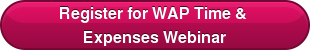 Register for WAP Time &  Expenses Webinar